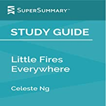 Study Guide: Little Fires Everywhere by Celeste Ng: SuperSummary