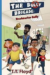 The Bully Brigade: Headmaster Bully Paperback