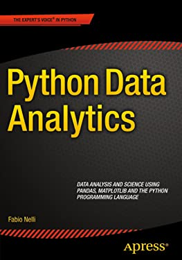 Python Data Analytics: Data Analysis and Science using pandas, matplotlib and the Python Programming Language
