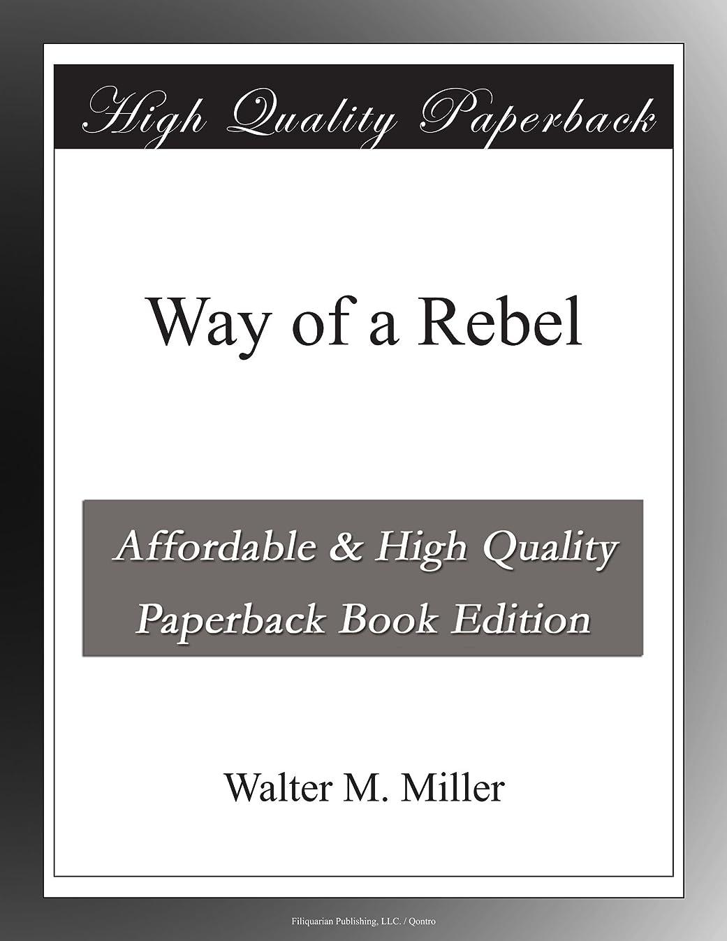 どうやって入手します反対するWay of a Rebel