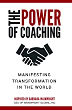 The Power of Coaching: Manifesting Transformation in the World