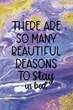 There Are So Many Beautiful Reasons To Stay In Bed: Sleepy People Notebook Journal Composition Blank Lined Diary Notepad 120 Pages Paperback Colors