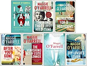 Maggie O'Farrell Collection 7 Books Set (I Am I Am I Am, The Hand That First Held Mine, Instructions for a Heatwave,After You'd Gone,The Vanishing Act of Esme Lennox,The Distance Between Us and More)