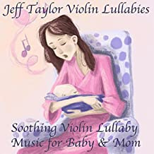 Soothing Violin Lullaby Music for Baby & Mom