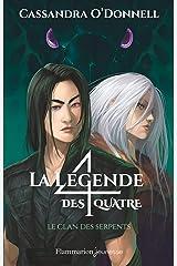 La légende des quatre (Tome 3) - Le clan des serpents Format Kindle