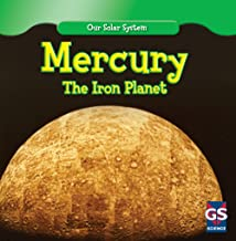 Mercury: The Iron Planet (Our Solar System)