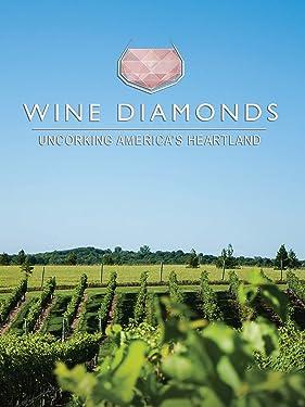 Wine Diamonds; Uncorking America's Heartland