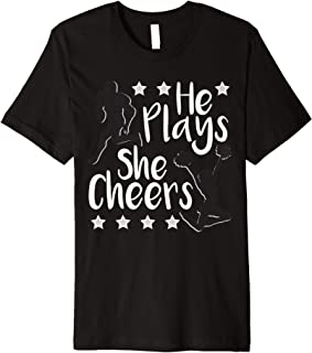He Plays She Cheers Football Son Cheerleader Daughter Gift Premium T-Shirt