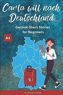 Carla will nach Deutschland: Easy German short stories for beginners A1