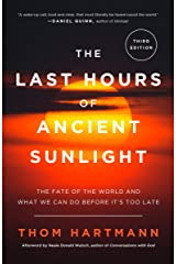 The Last Hours of Ancient Sunlight: Revised and Updated Third Edition: The Fate of the World and What We Can Do Before It's Too Late Kindle Edition
