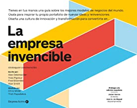 La empresa invencible: Las estrategias de modelos de negocios de las mejores empresas del mundo (Empresa Activa ilustrado)...
