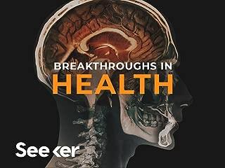 Breakthroughs In Health