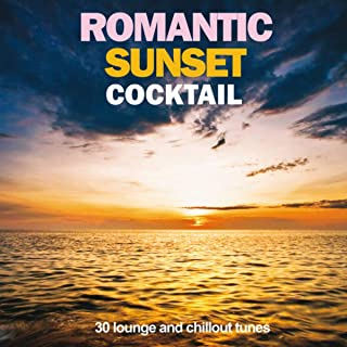 Romantic Sunset Cocktail (30 Lounge and Chillout Tunes)