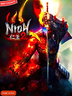 Nioh 2: The Complete Tips- A-Z Walkthrough - Tips & Tricks and More!