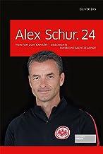 Alex Schur.24: Vom Fan zum Kapitän - Geschichte einer Eintr