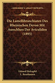 Die Lamellibranchiaten Des Rheinischen Devon Mit Ausschluss Der Aviculiden (1895)