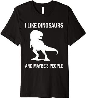 I Like Dinosaurs Funny T-Rex Dino Lover Sarcastic Gift Premium T-Shirt