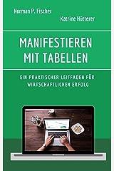 Manifestieren mit Tabellen: Ein praktischer Leitfaden für wirtschaftlichen Erfolg Kindle Ausgabe