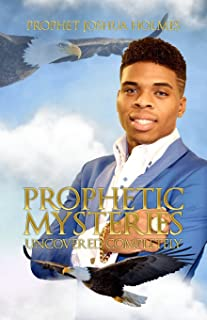 Prophetic Mysteries Uncovered Completely