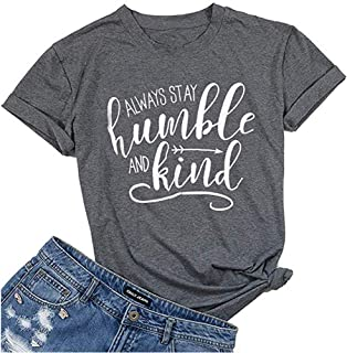 Always Stay Humble and Kind T Shirt Women Be Kind Tshirt Funny Inspirational Christian Teacher Shirts Tops