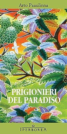 Prigionieri del paradiso (Narrativa)