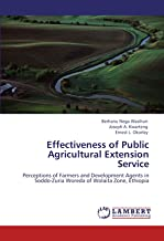 Effectiveness of Public Agricultural Extension Service: Perceptions of Farmers and Development Agents in Soddo-Zuria Woreda of Wolaita Zone, Ethiopia
