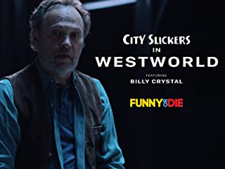 City Slickers In Westworld featuring Billy Crystal