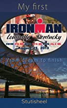 My First Ironman: From Dream To Finish.