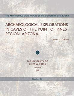 Archaeological Explorations in Caves of the Point of Pines Region, Arizona (Anthropological Papers)
