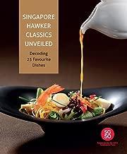 Singapore Hawker Classics: Decoding 25 Favourite Dishes