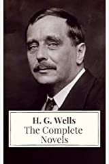 The Complete Novels of H. G. Wells Kindle Edition