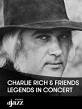 Charlie Rich And Friends - Legends in Concert