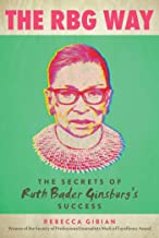 The RBG Way: The Secrets of Ruth Bader Ginsburg's Success (Women in Power) PDF