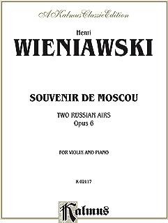 Souvenir de Moscou (Two Russian Airs), Op. 6: For Violin and Piano (Kalmus Edition)