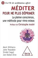 Méditer pour ne plus déprimer (sans CD): La pleine conscience, une méthode pour vivre mieux (Sciences Humaines) Format Kindle