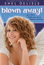 Blown Away!: Even More Confessions of an Angel in Training (Confessions of an Angel-in-Training Book 3) (English Edition)