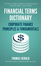 Financial Terms Dictionary - Corporate Finance Principles & Fundamentals