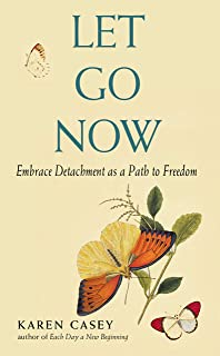 Let Go Now: Embrace Detachment as a Path to Freedom