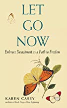 Let Go Now, New Edition: Embrace Detachment as a Path to Freedom (Addiction Recovery and Al-Anon Self-Help Book)