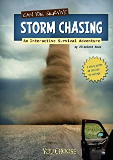 Can You Survive Storm Chasing?; An Interactive Survival Adventure