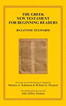 The Greek New Testament for Beginning Readers: Byzantine Textform & Verb Parsing