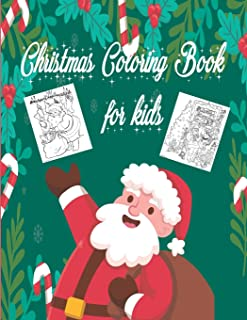 Christmas Coloring Book for Kids: Children Activity Pages to Color - Holiday Present for Toddlers, Preschoolers. Boys, Gir...