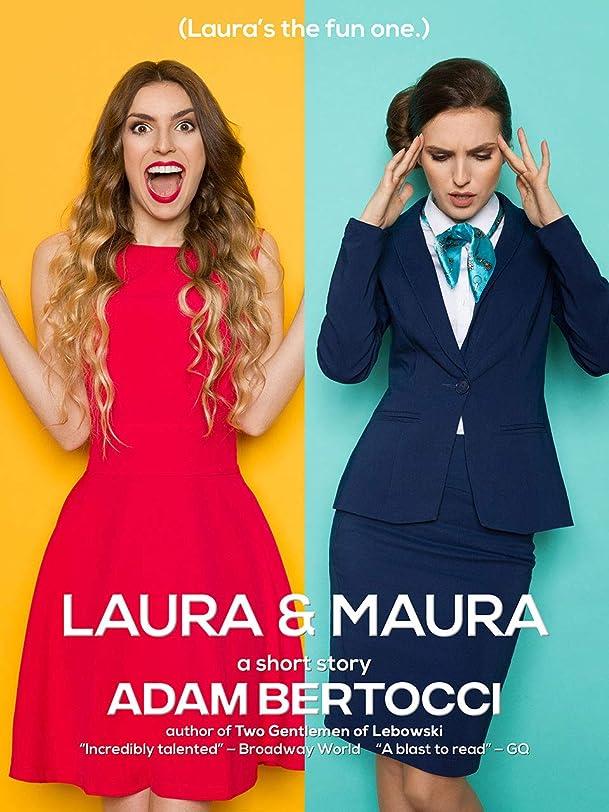差し控えるインサート非効率的なLaura & Maura: A Short Story (English Edition)