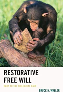 Restorative Free Will: Back to the Biological Base