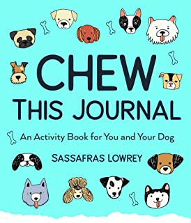 Chew This Journal: An Activity Book for You and Your Dog