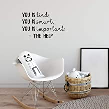 Vinyl Wall Art Decal - You is Smart You is Kind You is Important - 22