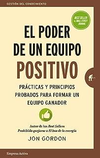 Poder de un equipo positivo, El (Spanish Edition)