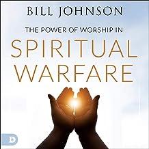 Power of Worship in Spiritual Warfare