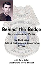 Behind the Badge - My Life as a Game Warden