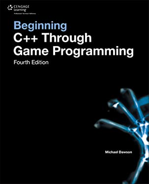 Beginning C++ Through Game Programming, Fourth Edition